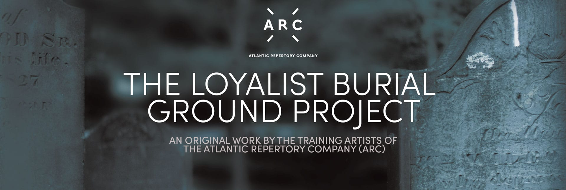 The Loyalist Burial Ground Project Production